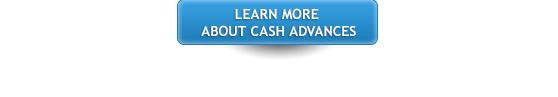 Learn More about Cash Advances